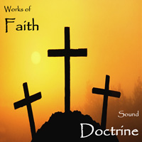 'Faith Community Church Worship Team - Works Of Faith - Sound Doctrine' Cover Art